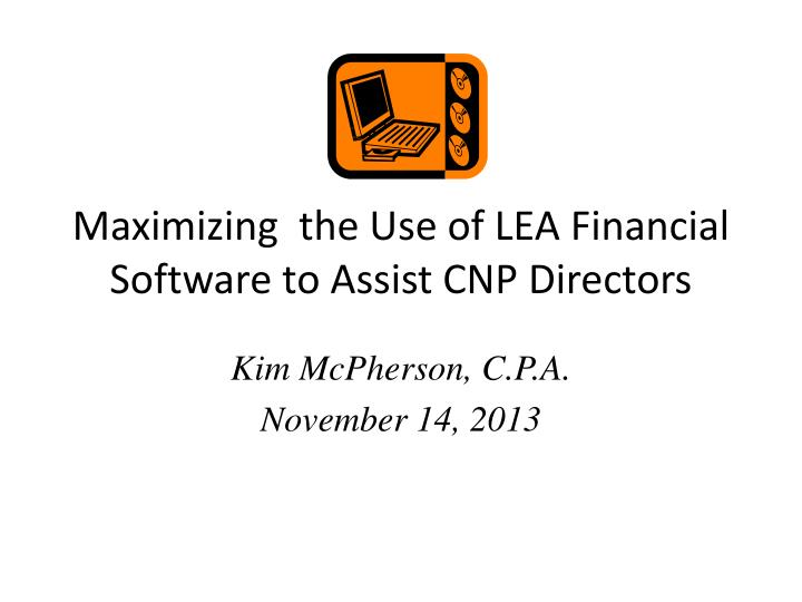 maximizing the use of lea financial software to assist cnp directors