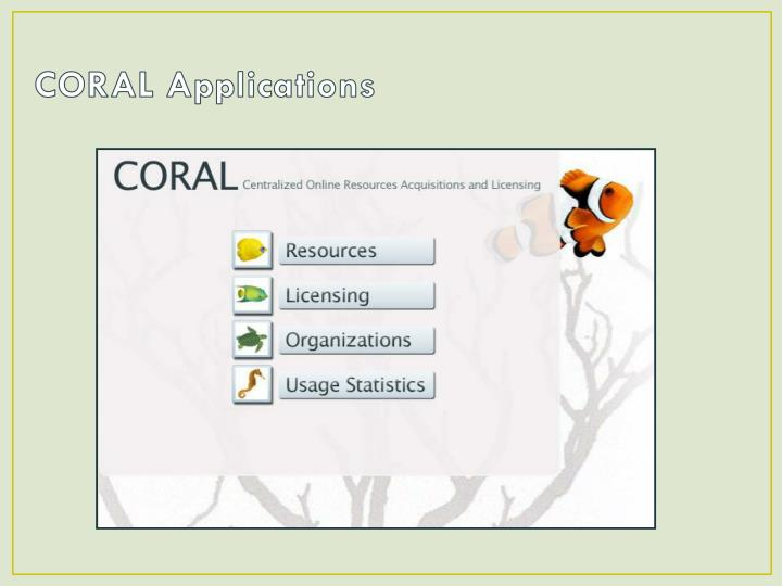 CORAL Applications