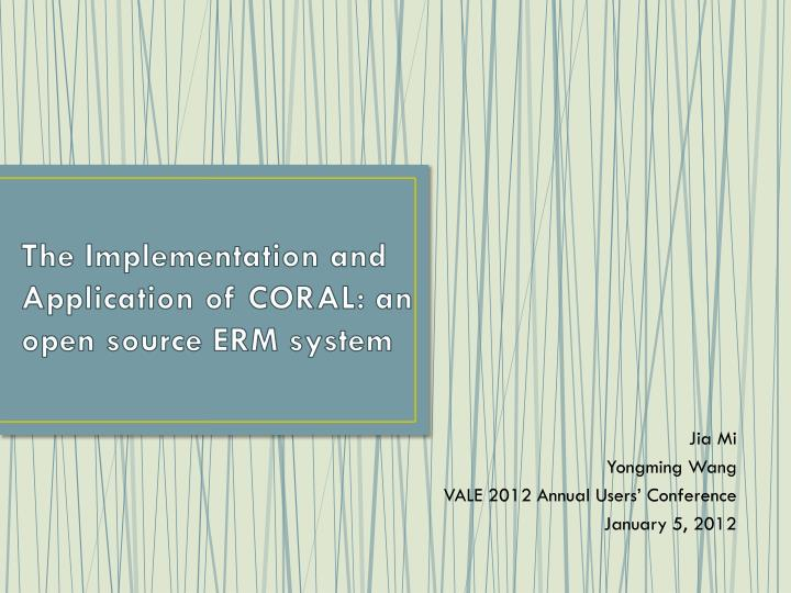 The implementation and application of coral an open source erm system