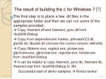 the result of building the c for windows 7 7