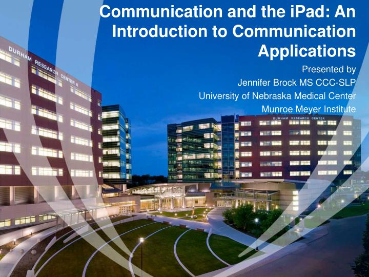 Communication and the ipad an introduction to communication applications