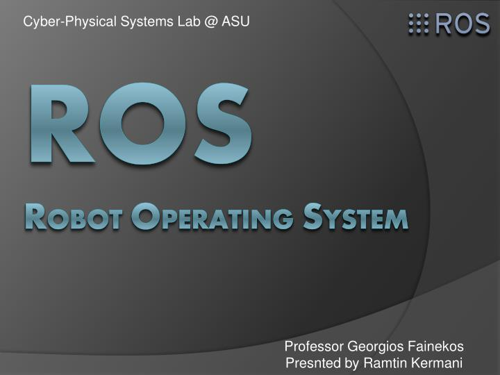 robot operating system Future robotic systems will be situated in highly networked environments where they communicate with industrial control systems, cloud services or other systems at remote locations.