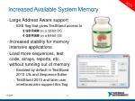increased available system memory