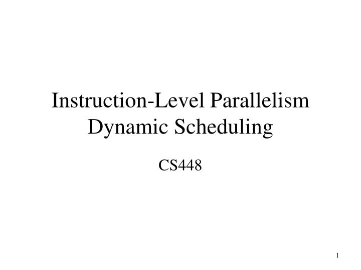 Ppt Instruction Level Parallelism Dynamic Scheduling Powerpoint Presentation Id 1575849