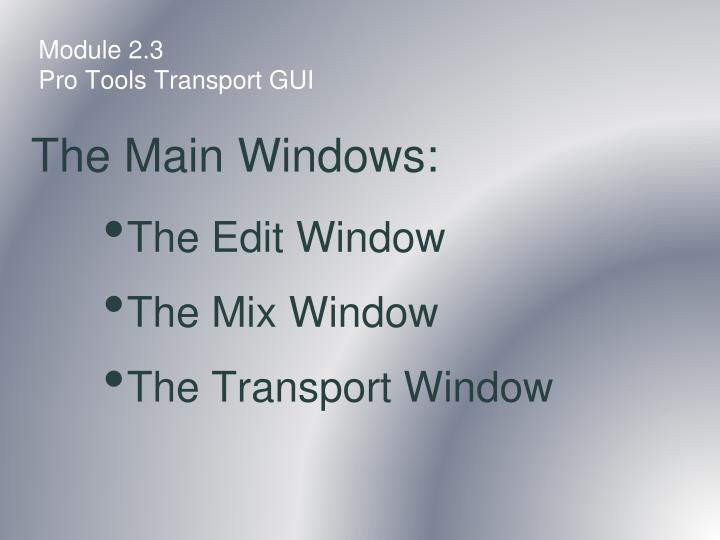 Module 2 3 pro tools transport gui1