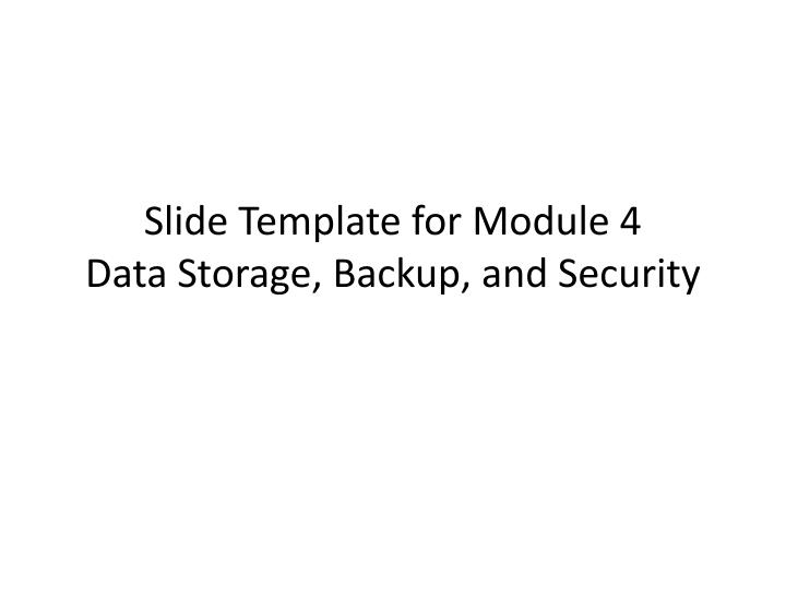 slide template for module 4 data storage backup and security n.
