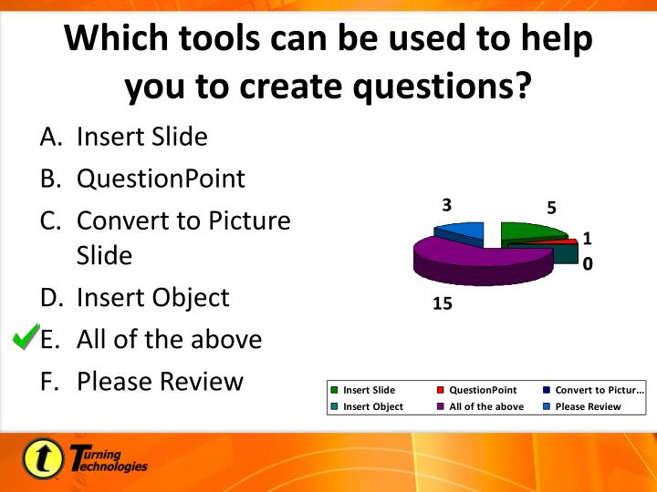Which tools can be used to help you to create questions?