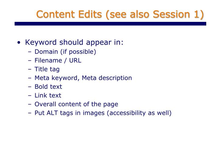 Content Edits (see also Session 1)