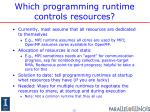 which programming runtime controls resources