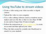 using youtube to stream videos