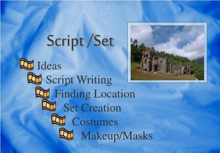 Script /Set