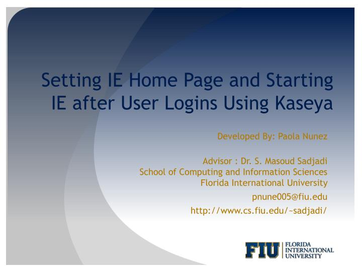 Setting ie home page and starting ie after user logins using kaseya