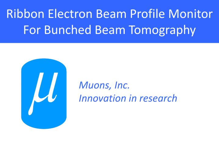 Ribbon electron beam profile monitor for bunched beam tomography