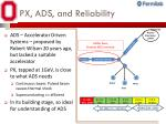 px ads and reliability