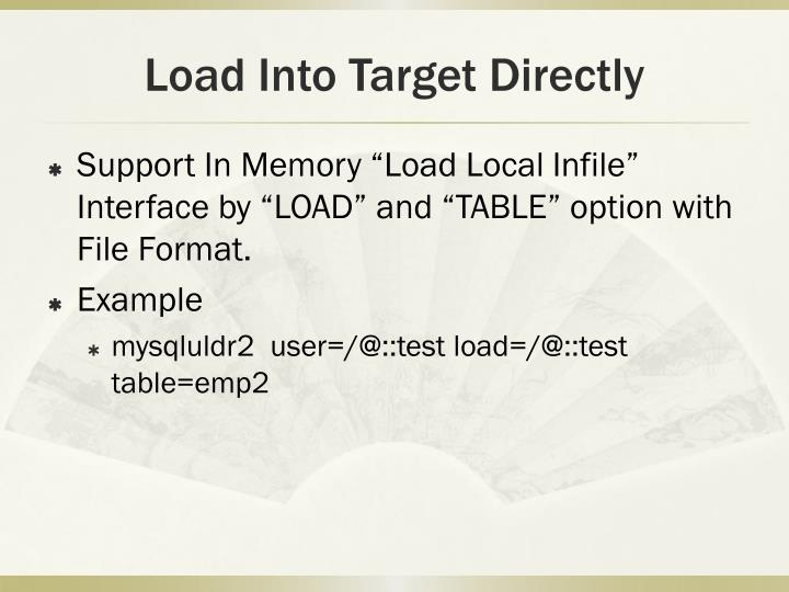Load Into Target Directly