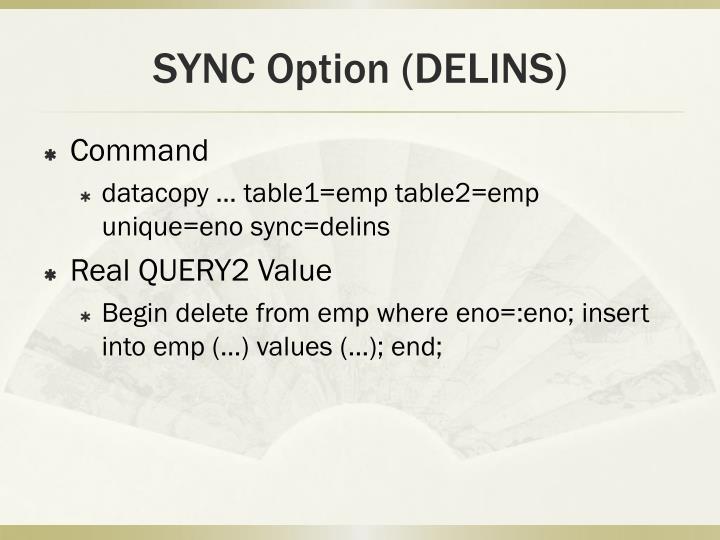 SYNC Option (DELINS)