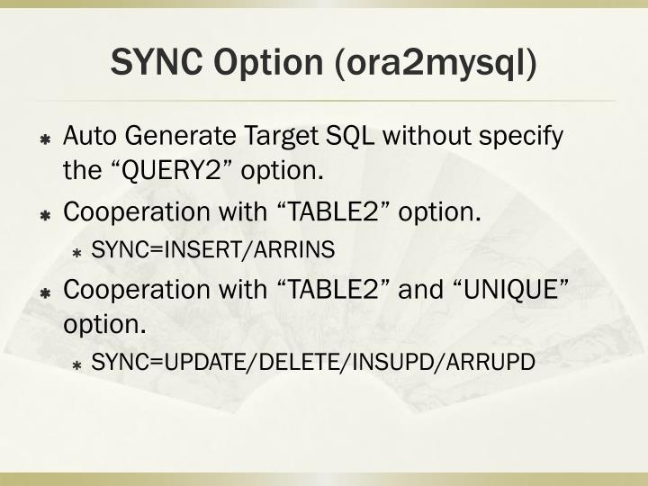 SYNC Option (ora2mysql)