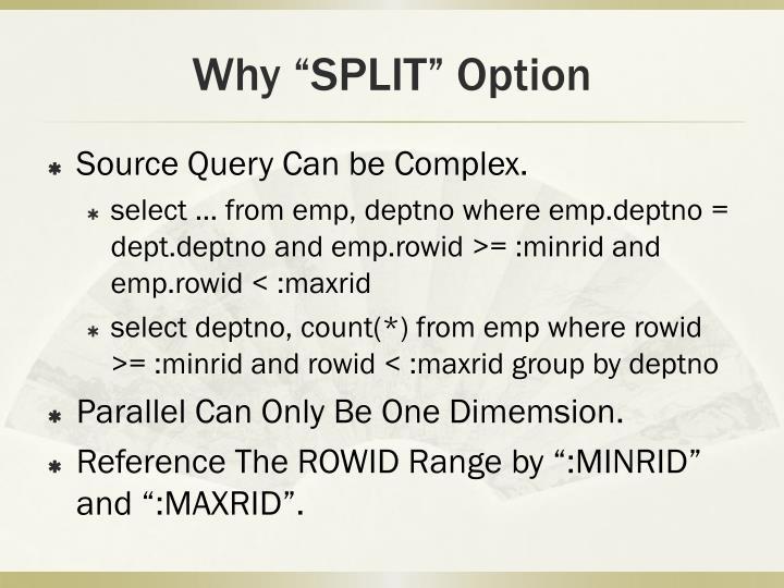 "Why ""SPLIT"" Option"