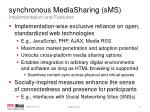 synchronous mediasharing sms implementation and features