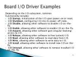 board i o driver examples