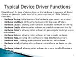 typical device driver functions