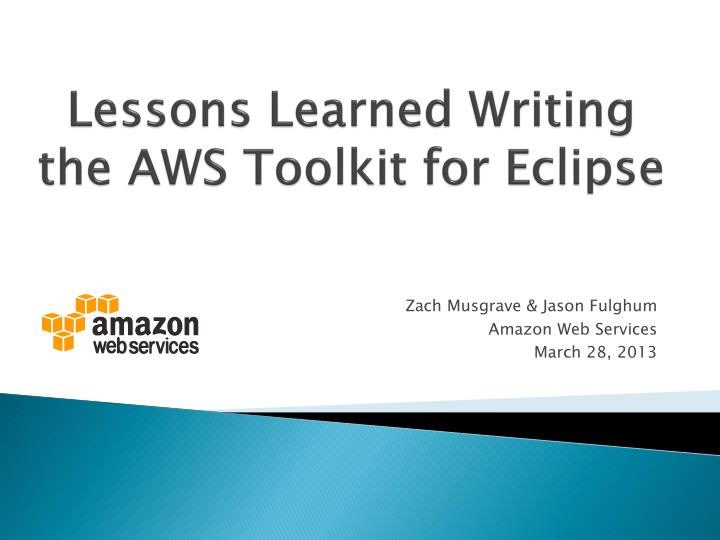 lessons learned writing the aws toolkit for eclipse n.