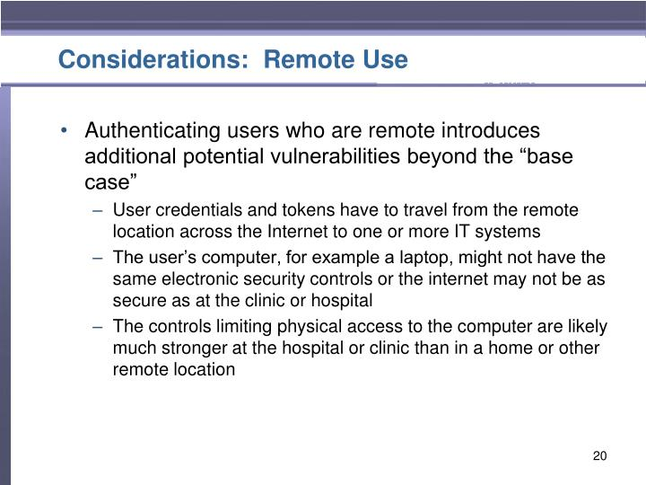 Considerations:  Remote Use