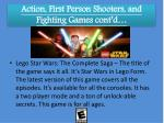 action first person shooters and fighting games cont d
