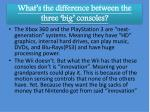 what s the difference between the three big consoles