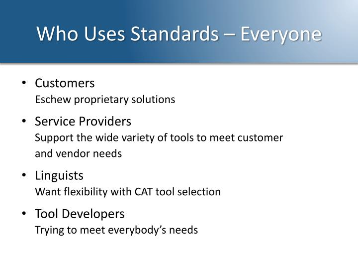 Who Uses Standards – Everyone