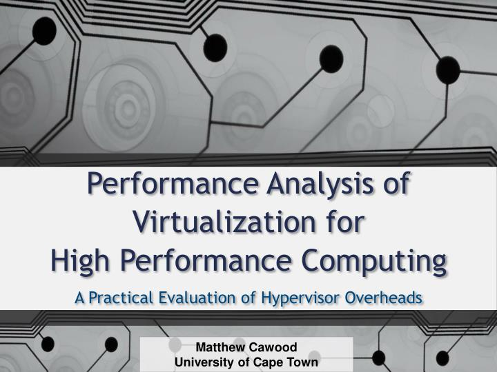 performance analysis of virtualization for high performance computing n.