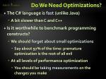 do we need optimizations