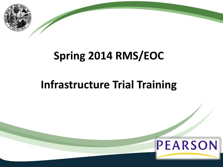 spring 2014 rms eoc infrastructure trial training n.