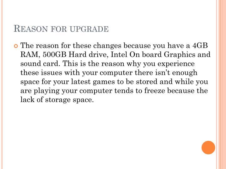 Reason for upgrade