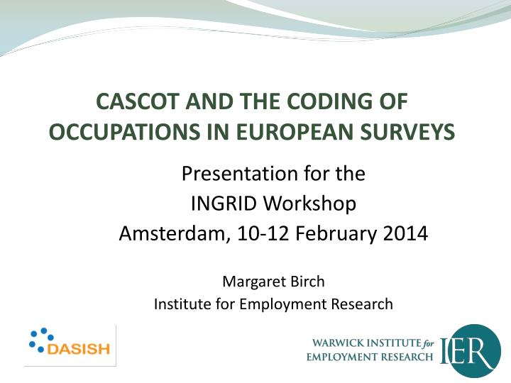 cascot and the coding of occupations in european surveys n.