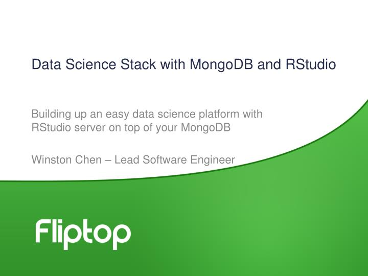 PPT - Data Science Stack with MongoDB and RStudio PowerPoint