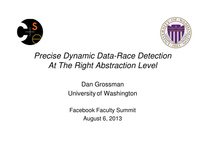 precise dynamic data race detection at the right abstraction level n.