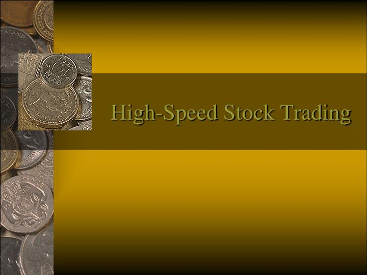 high speed stock trading n.