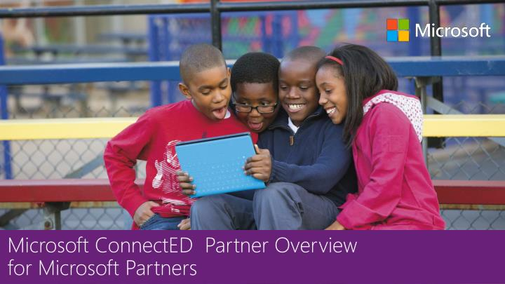 microsoft connected partner overview for microsoft partners n.