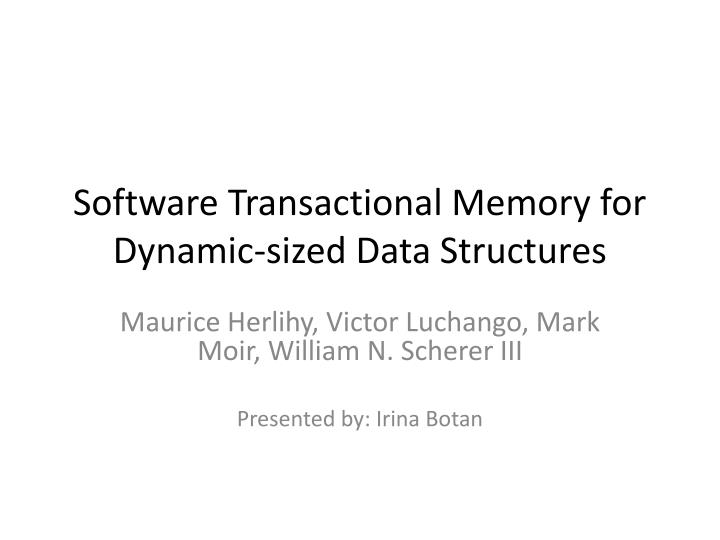 software transactional memory for dynamic sized data structures n.