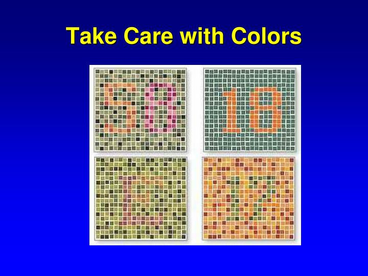 Take Care with Colors