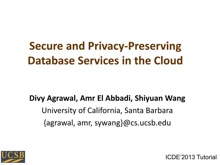 secure and privacy preserving database services in the cloud n.