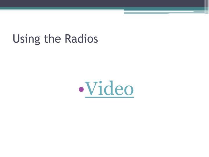 Using the Radios