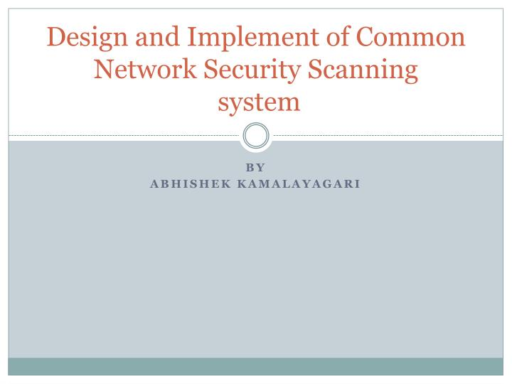 design and implement of common network security scanning system n.