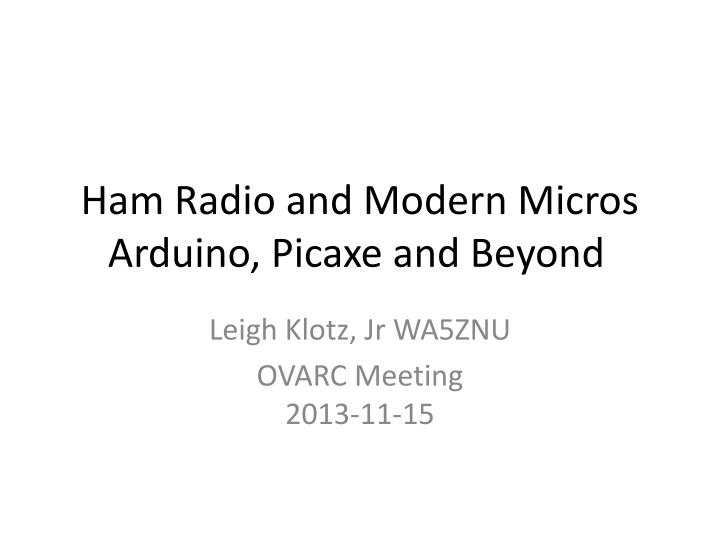 PPT - Ham Radio and Modern Micros Arduino , Picaxe and Beyond