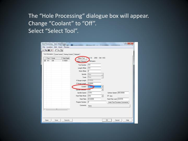 "The ""Hole Processing"" dialogue box will appear."