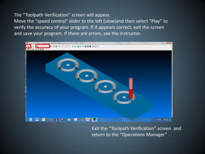"The ""Toolpath Verification"" screen will appear."