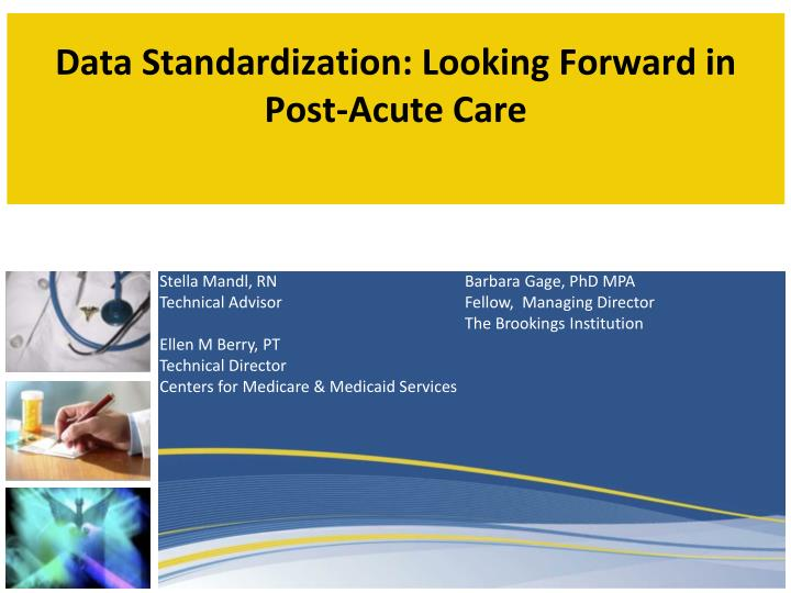data standardization looking forward in post acute care n.