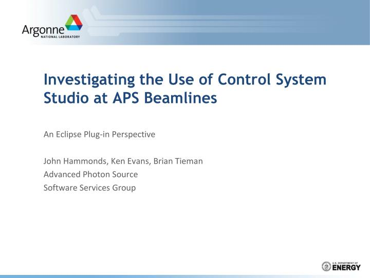 investigating the use of control system studio at aps beamlines n.