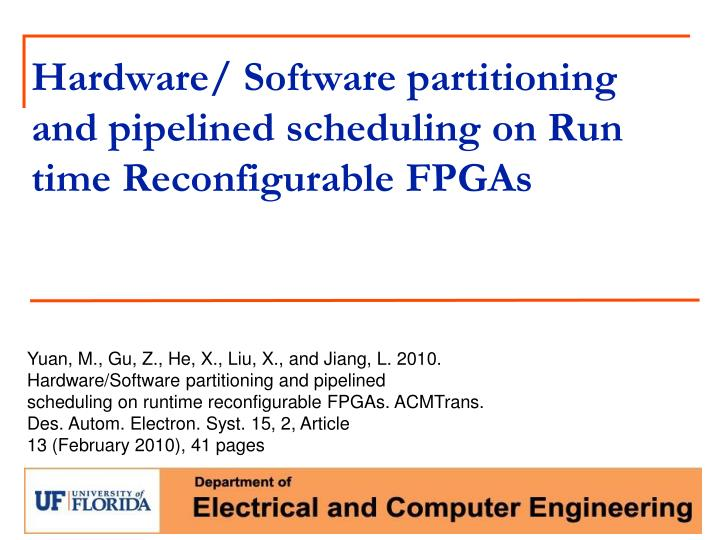 hardware software partitioning and pipelined scheduling on run time reconfigurable fpgas n.